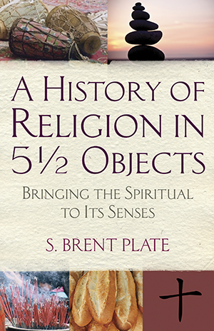 A History of Religion in 5 ½ Objects