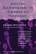 Social Darwinism in American Thought (Revised)