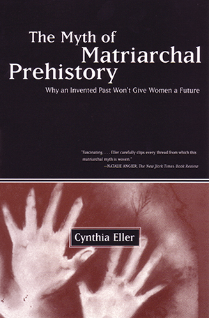 The Myth of Matriarchal Prehistory