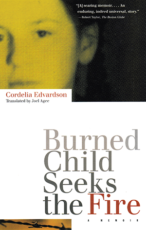 Burned Child Seeks The Fire