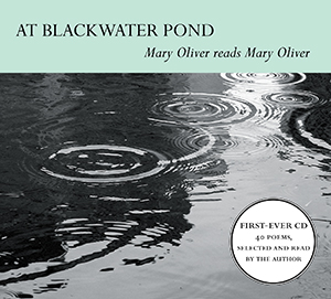 Mary Oliver - At Blackwater Pond