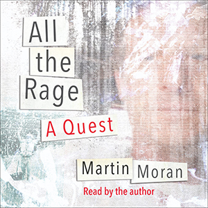 Martin Moran - All the Rage audiobook