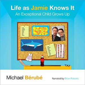 Michael Berube - Life as Jamie Knows It Audiobook