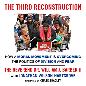 Rev. Dr. William J. Barber - The Third Reconstruction audiobook